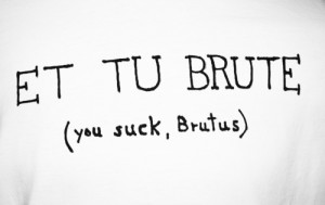 et tu brute, ides of march