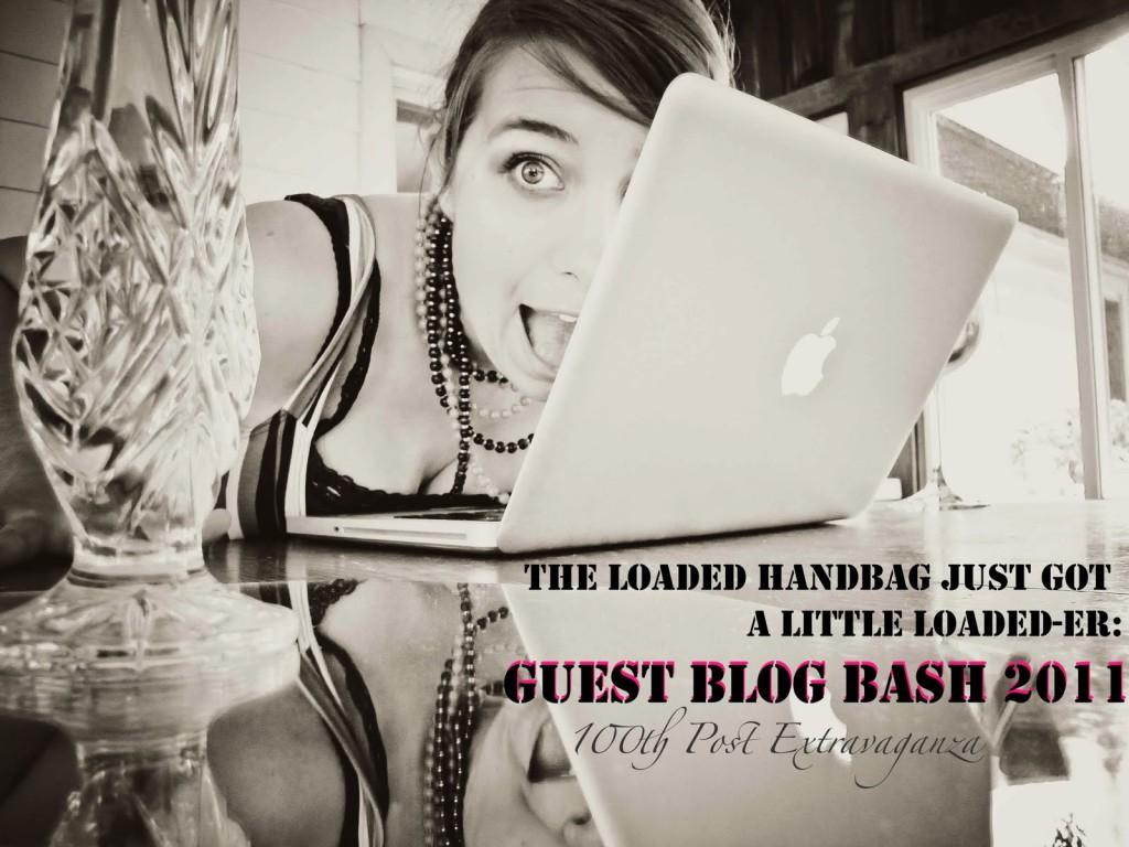 the loaded handbag, guest blog bash 2011